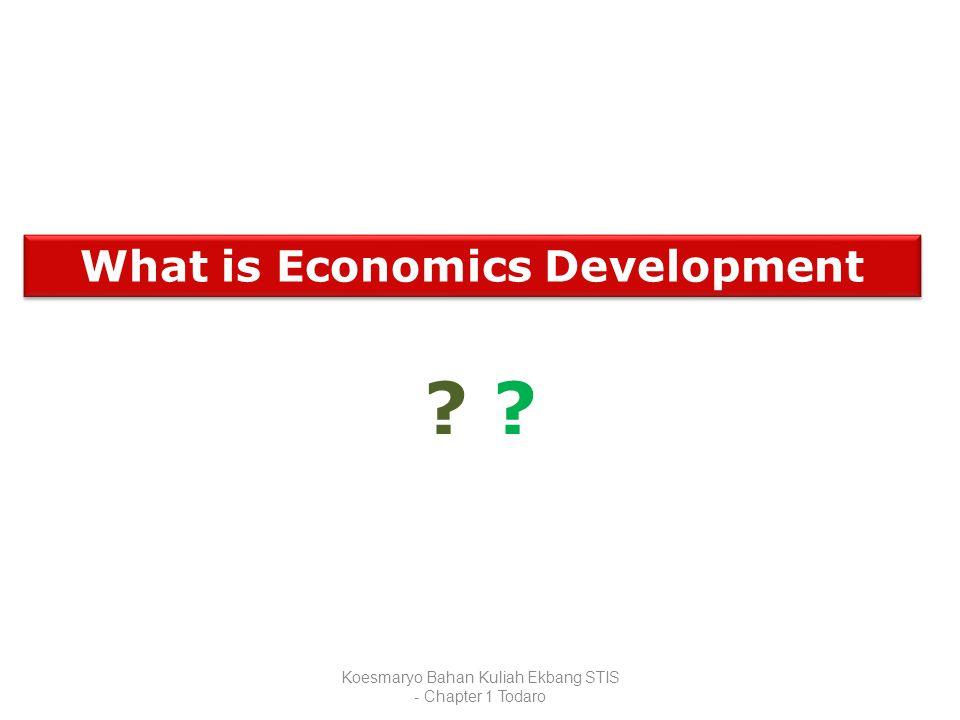 What is Economics Development ? ?? ?