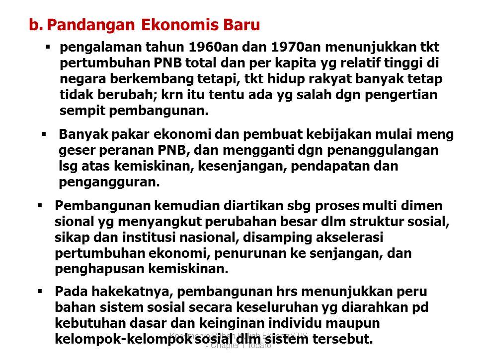 Koesmaryo Bahan Kuliah Ekbang STIS - Chapter 1 Todaro b.Pandangan Ekonomis Baru  pengalaman tahun 1960an dan 1970an menunjukkan tkt pertumbuhan PNB t