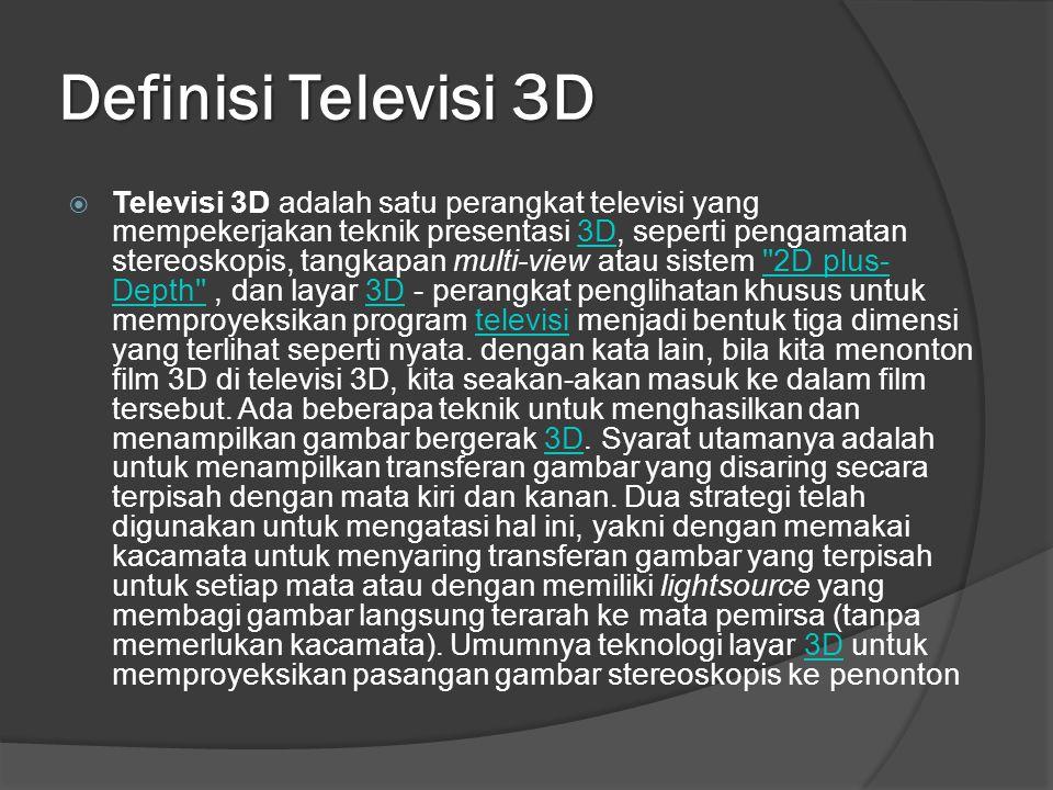 Kegunaan Televisi 3D  Televisi (TV) selain sebagai informasi dan hiburan juga dpt dimanfaatkan sbg sarana media pendidikan, karena TV mempunyai suatu karakteristik sendiri yg tidak dimiliki media massa yg lainnya.