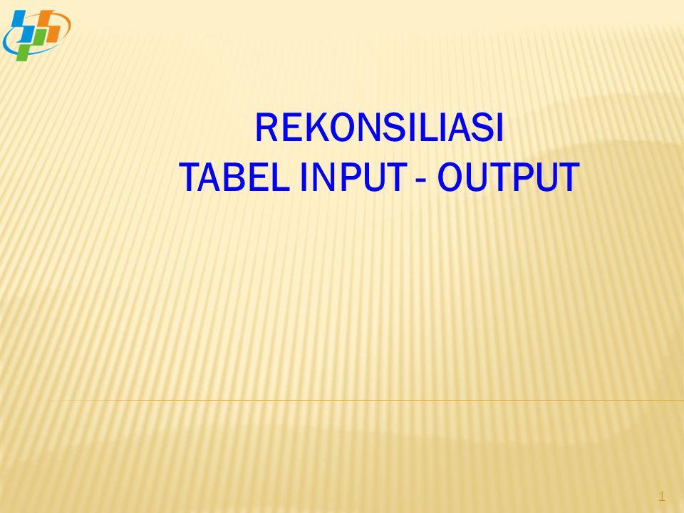 REKONSILIASI TABEL INPUT - OUTPUT 1