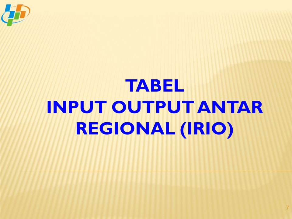 TABEL INPUT OUTPUT ANTAR REGIONAL (IRIO) 7