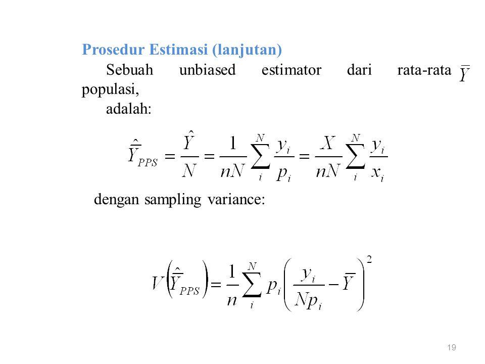 19 Prosedur Estimasi (lanjutan) Sebuah unbiased estimator dari rata-rata populasi, adalah: dengan sampling variance: