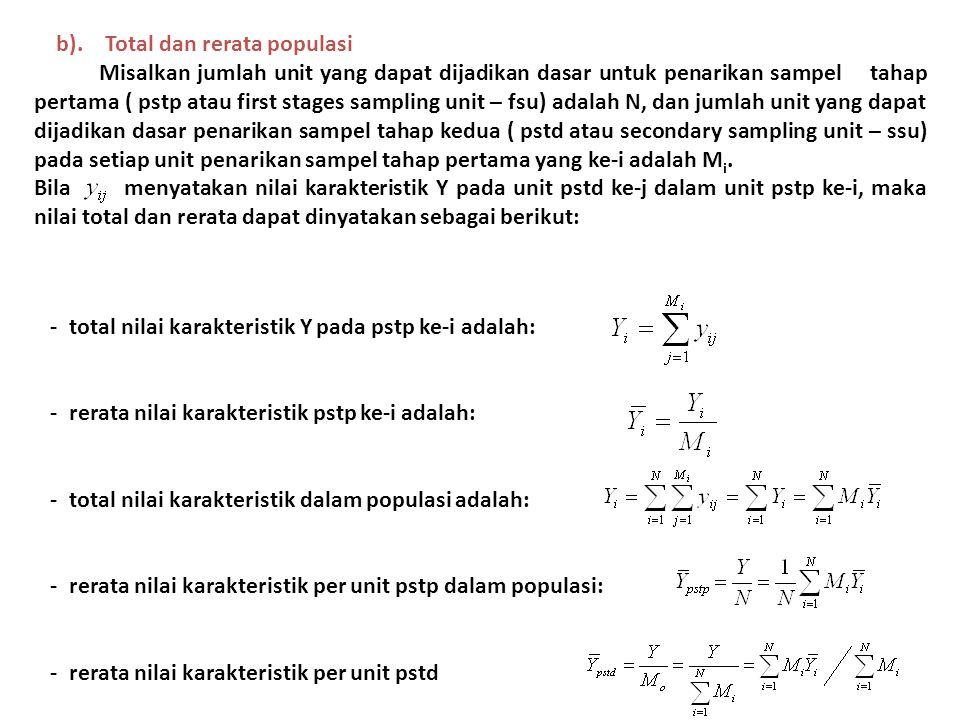 b). Total dan rerata populasi Misalkan jumlah unit yang dapat dijadikan dasar untuk penarikan sampel tahap pertama ( pstp atau first stages sampling u