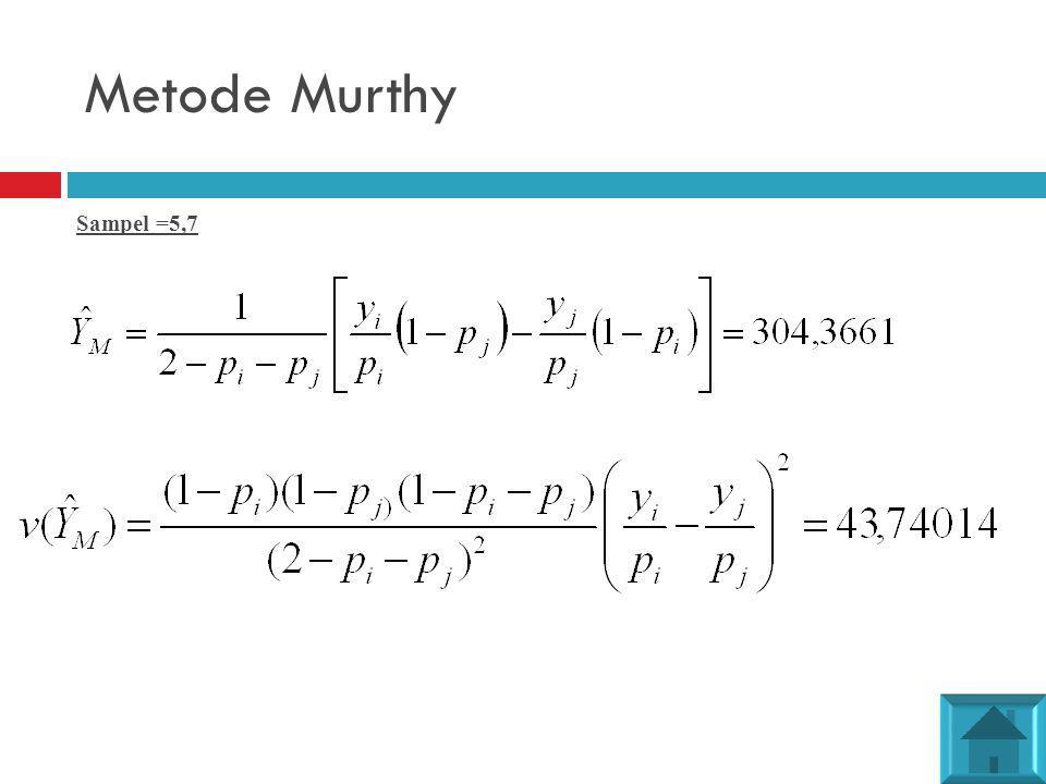 Metode Murthy Sampel =5,7