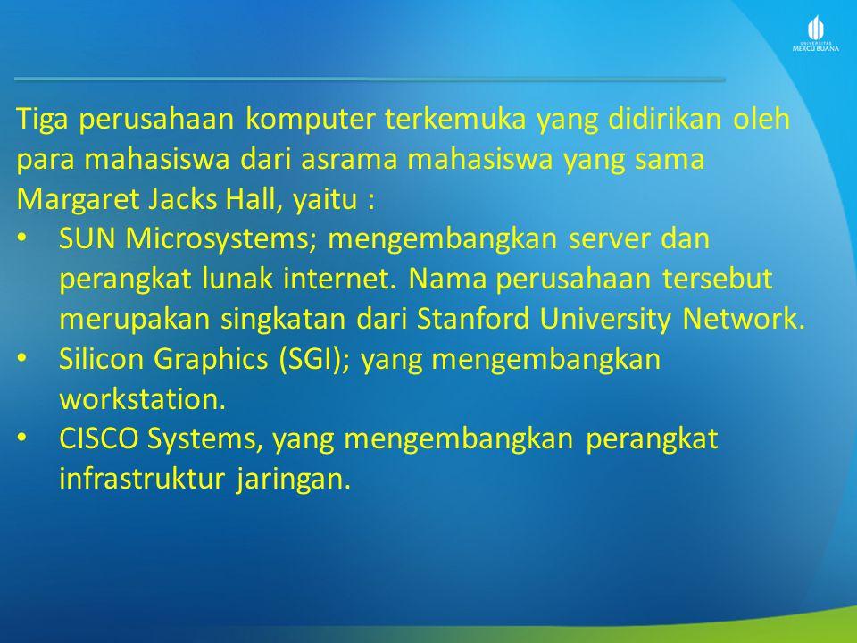 Tiga perusahaan komputer terkemuka yang didirikan oleh para mahasiswa dari asrama mahasiswa yang sama Margaret Jacks Hall, yaitu : SUN Microsystems; mengembangkan server dan perangkat lunak internet.