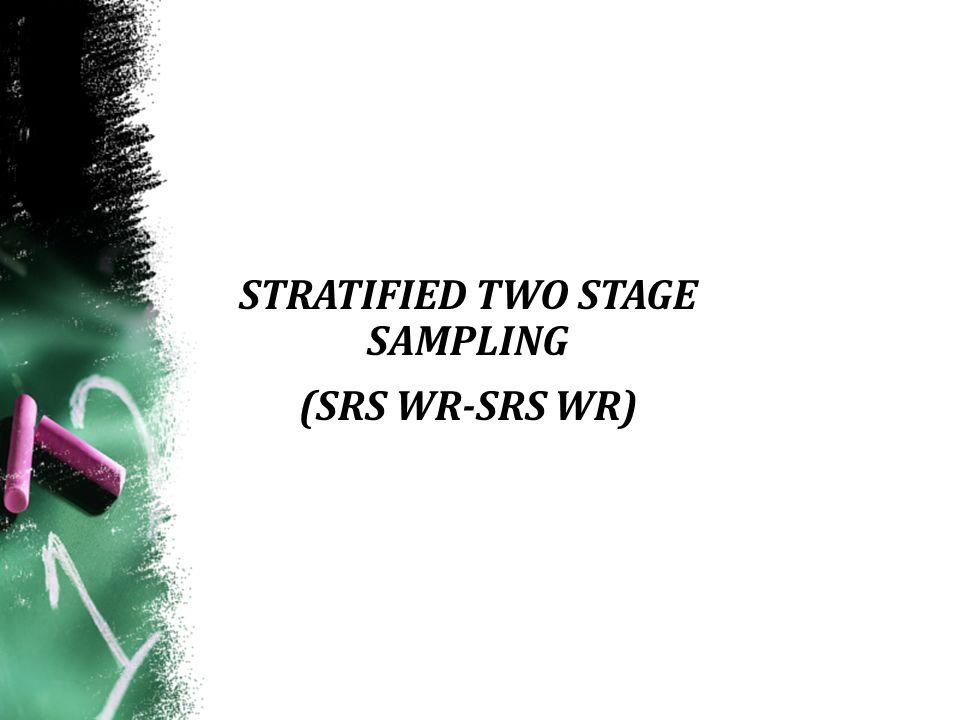 Stratified Two Stage Sampling