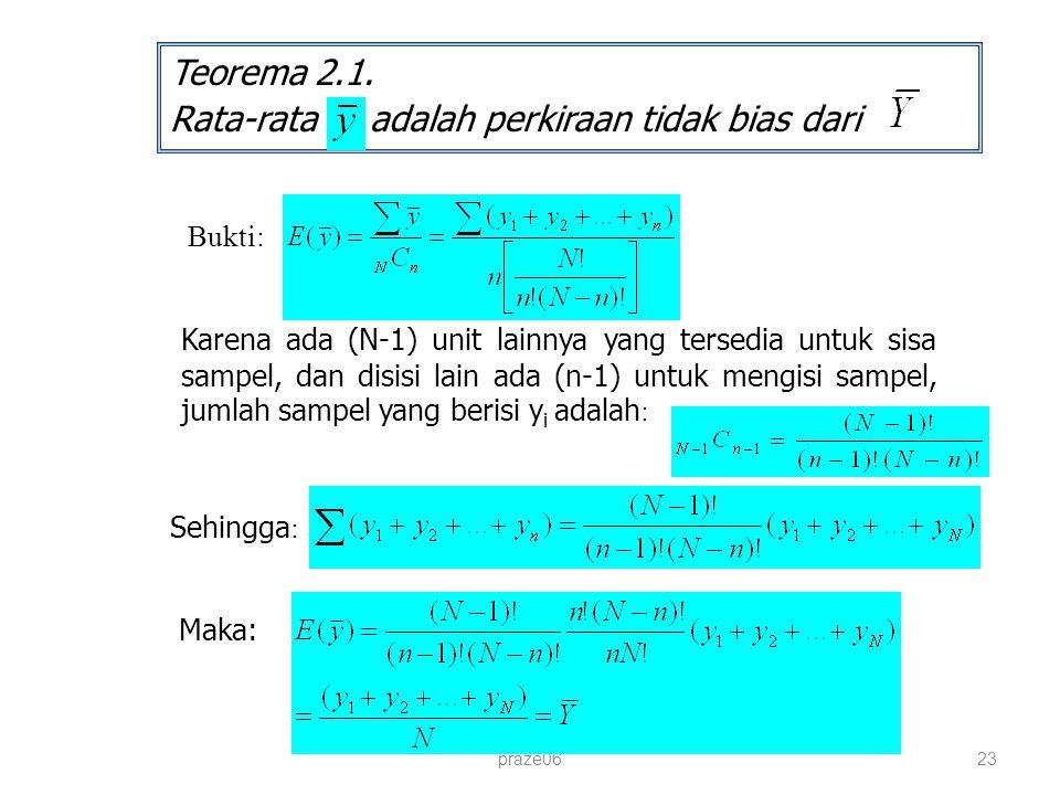praze0623 Teorema 2.1. Rata-rata adalah perkiraan tidak bias dari Bukti: Karena ada (N-1) unit lainnya yang tersedia untuk sisa sampel, dan disisi lai