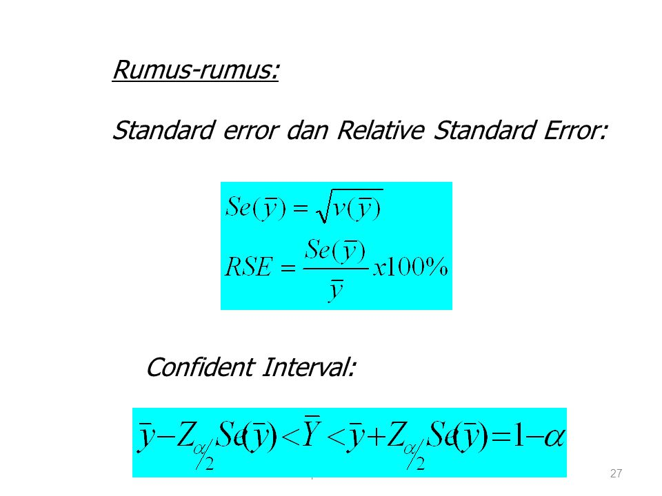 praze0627 Rumus-rumus: Standard error dan Relative Standard Error: Confident Interval: