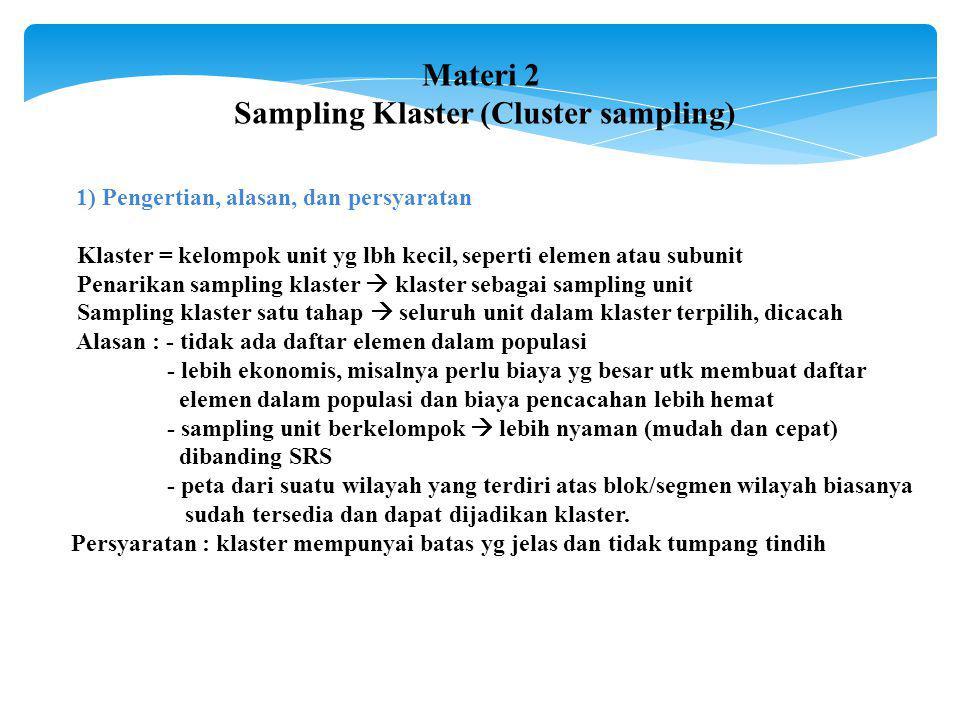 c) Sampling klaster dengan probabilitas tidak sama (varying probability).