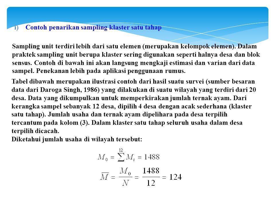 Sampling unit terdiri lebih dari satu elemen (merupakan kelompok elemen).