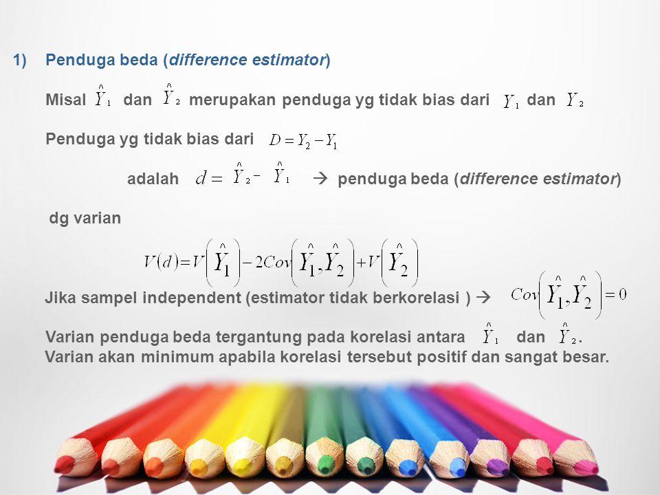 Utk combine regression estimate, merupakan penduga yg tidak bias dari Rumus penghitungan variansnya adalah: nilai yang meminimumkan varian di atas adalah: nilai merupakan rata-rata tertimbang dari koefisien regresi tiap strata: