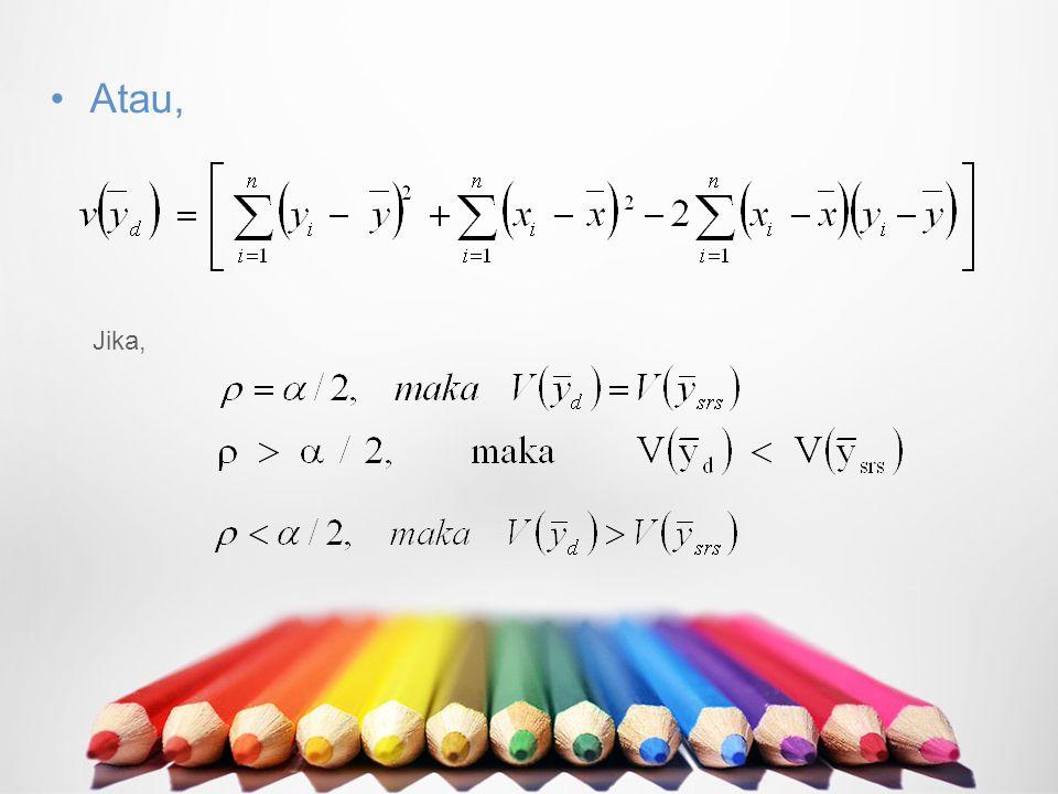 2)Penduga regresi  mendapatkan estimator dengan presisi yang lebih baik dengan menggunakan variabel lain yang mempunyai korelasi dengan variabel yang diduga  walaupun mempunyai hubungan linear, persamaan garisnya tidak melalui titik origin (0,0) Bandingkan : penduga ratio  melalui (0,0) dengan penduga regresi  tidak melalui (0,0) penduga perubahan untuk penambahan satu unit.
