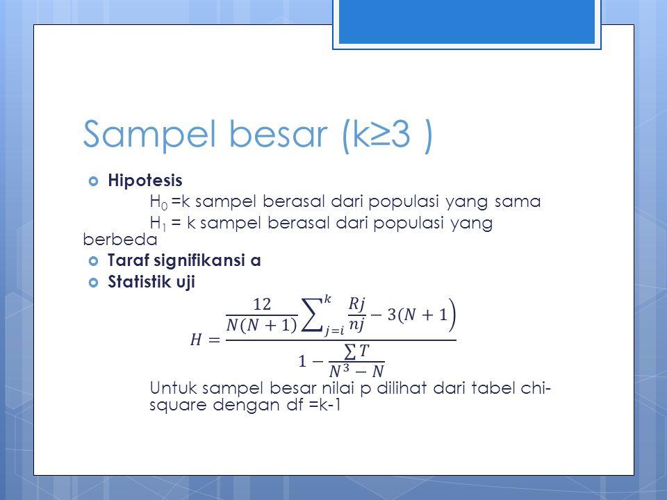 Sampel besar (k≥3 )