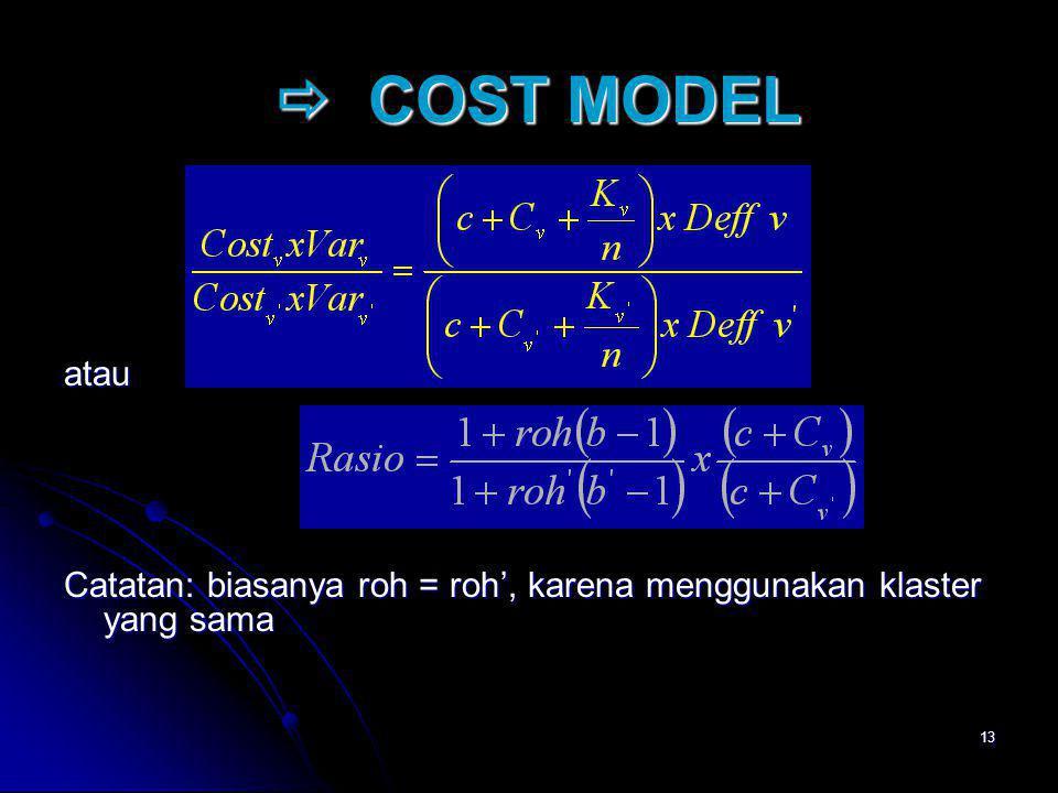 13  COST MODEL  COST MODEL atau Catatan: biasanya roh = roh', karena menggunakan klaster yang sama