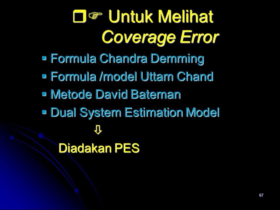 67  Untuk Melihat Coverage Error  Untuk Melihat Coverage Error  Formula Chandra Demming  Formula Chandra Demming  Formula /model Uttam Chand 