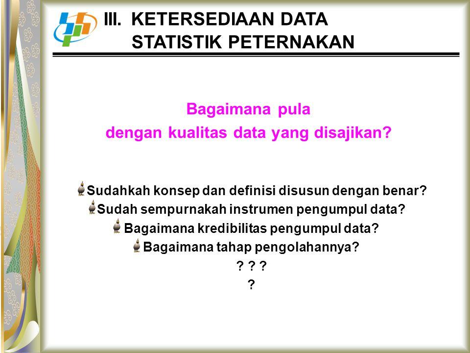 Sudahkah konsep dan definisi disusun dengan benar? Sudah sempurnakah instrumen pengumpul data? Bagaimana kredibilitas pengumpul data? Bagaimana tahap