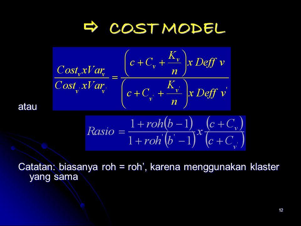 12  COST MODEL  COST MODEL atau Catatan: biasanya roh = roh', karena menggunakan klaster yang sama