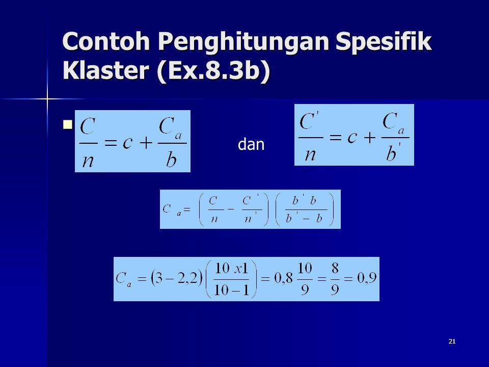 21 Contoh Penghitungan Spesifik Klaster (Ex.8.3b) dan dan dan