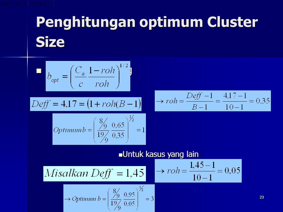 23 Penghitungan optimum Cluster Size Untuk kasus yang lain: Untuk kasus yang lain: Untuk kasus yang lain Untuk kasus yang lain