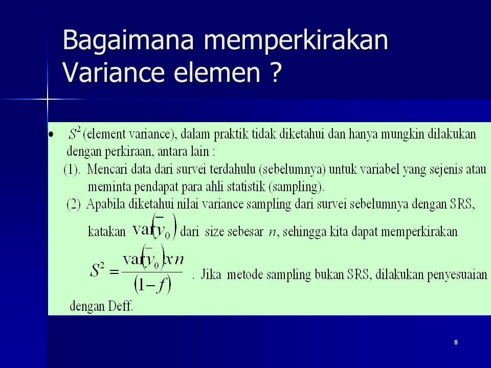 8 Bagaimana memperkirakan Variance elemen ?