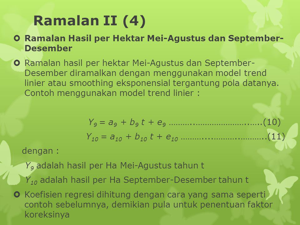 Ramalan II (4)  Ramalan Hasil per Hektar Mei-Agustus dan September- Desember  Ramalan hasil per hektar Mei-Agustus dan September- Desember diramalka