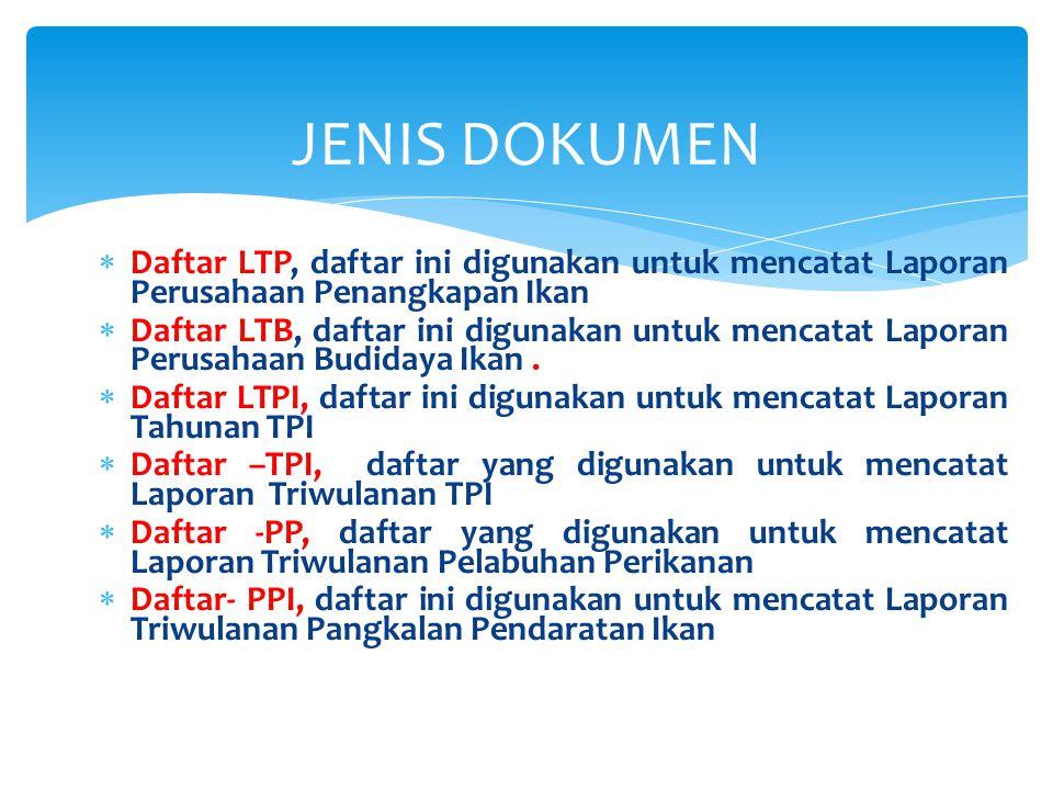  Daftar LTP, daftar ini digunakan untuk mencatat Laporan Perusahaan Penangkapan Ikan  Daftar LTB, daftar ini digunakan untuk mencatat Laporan Perusa