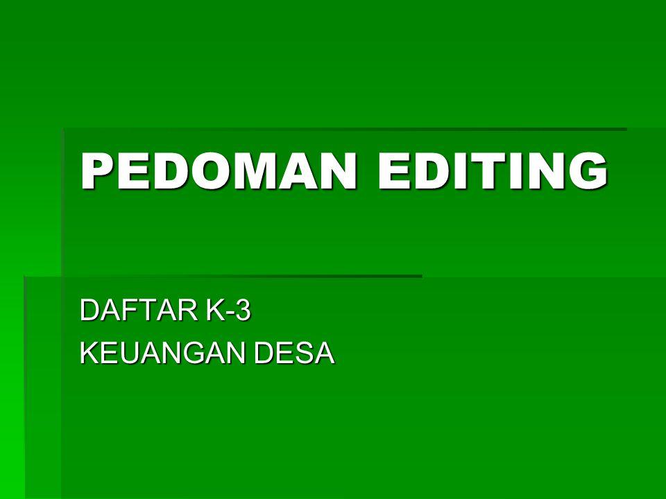 PEDOMAN EDITING DAFTAR K-3 KEUANGAN DESA