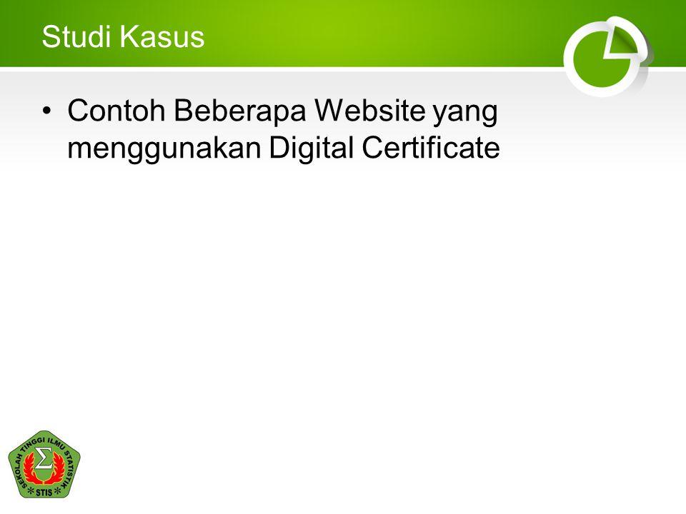 Studi Kasus Contoh Beberapa Website yang menggunakan Digital Certificate