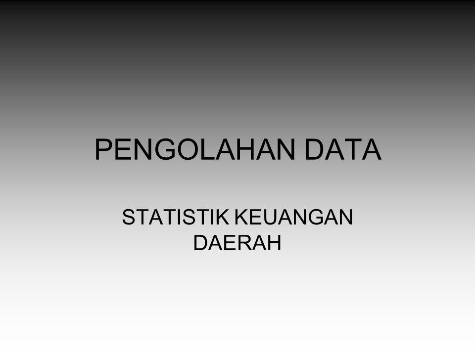 PENGOLAHAN DATA STATISTIK KEUANGAN DAERAH