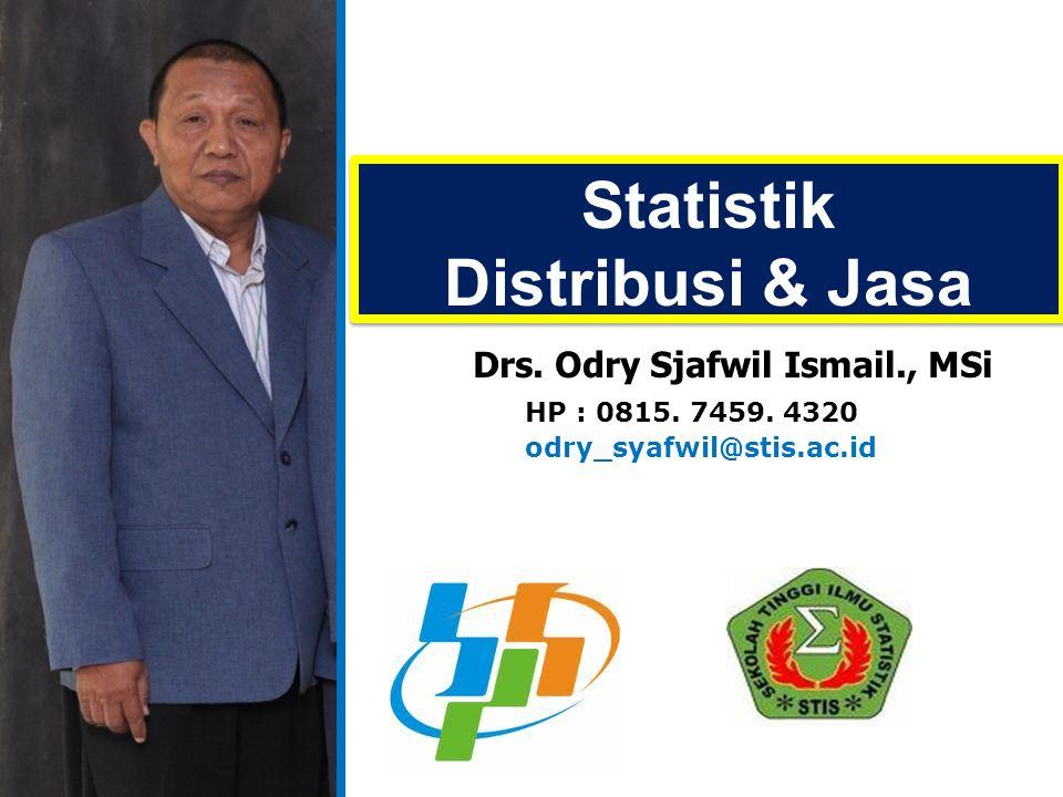 Statistik Distribusi & Jasa Statistik Distribusi & Jasa Drs.