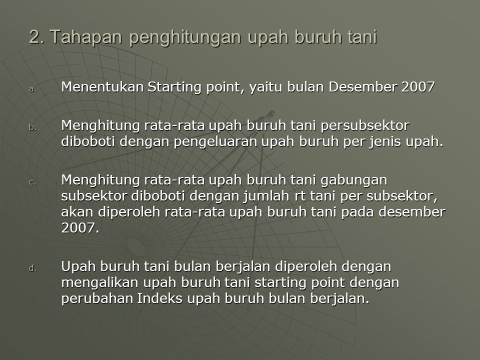 2.Tahapan penghitungan upah buruh tani a. Menentukan Starting point, yaitu bulan Desember 2007 b.