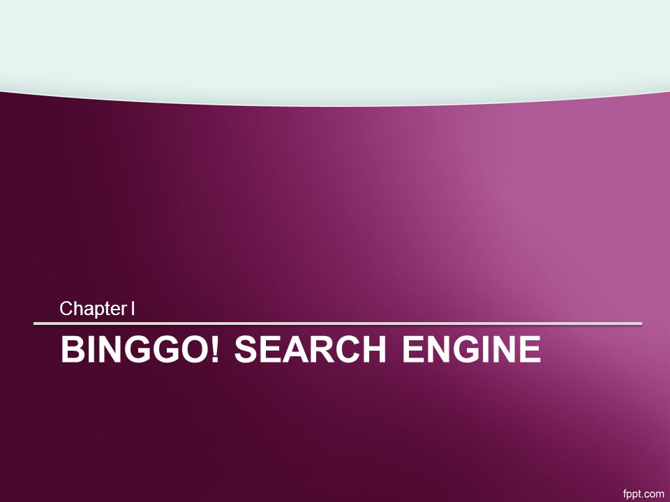 BINGGO! SEARCH ENGINE Chapter I