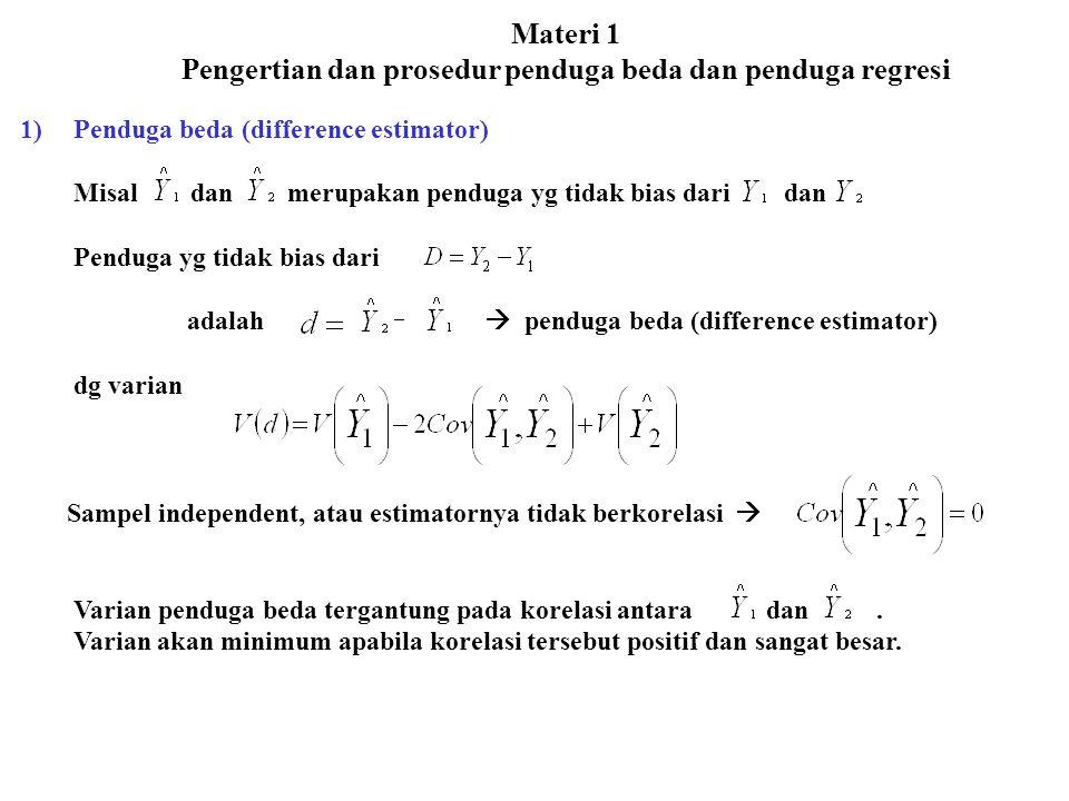 1)Penduga beda (difference estimator) Misal dan merupakan penduga yg tidak bias dari dan Penduga yg tidak bias dari adalah  penduga beda (difference