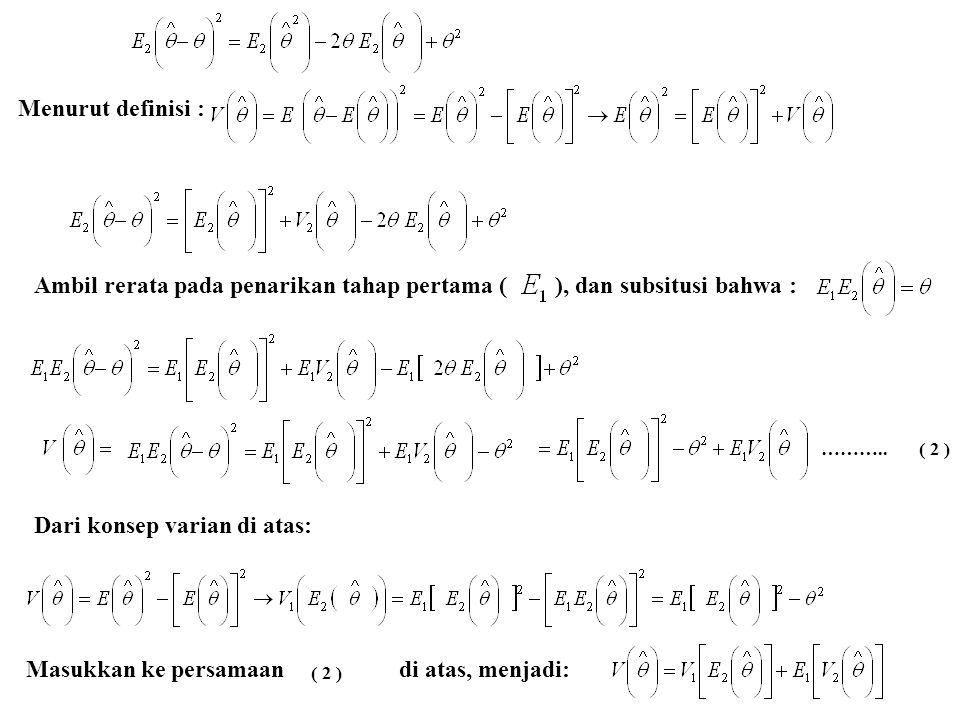 Menurut definisi : Ambil rerata pada penarikan tahap pertama ( ), dan subsitusi bahwa : Dari konsep varian di atas: Masukkan ke persamaan di atas, men