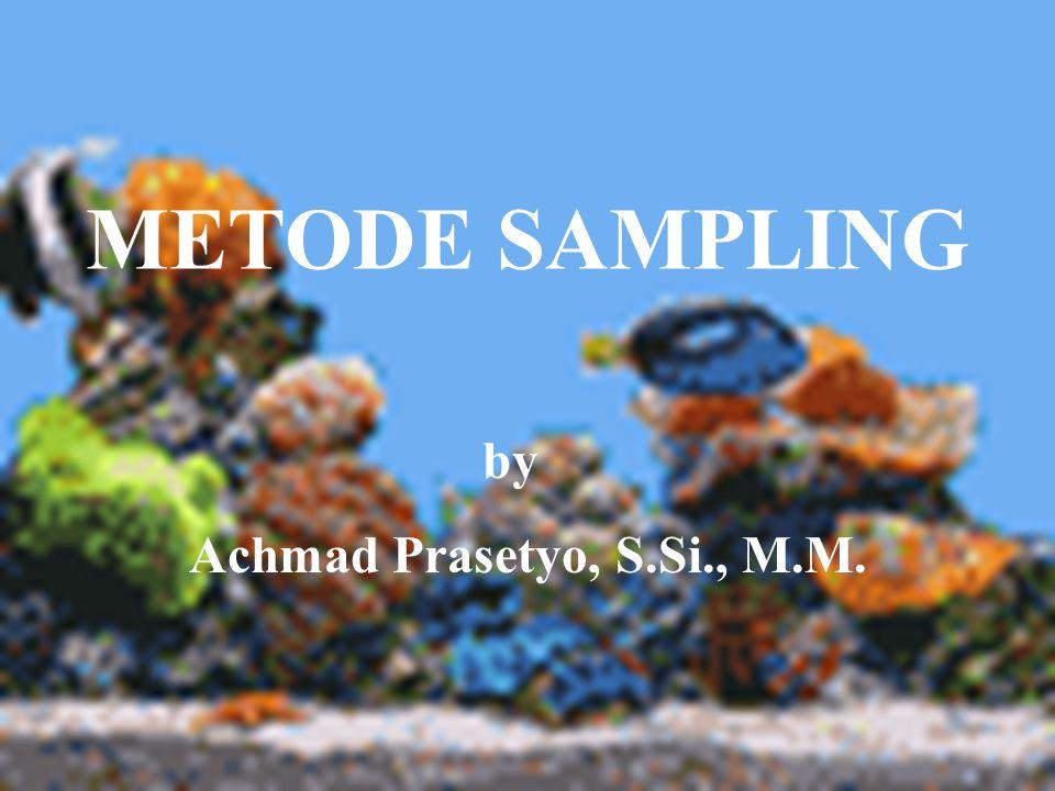 Error Non Sampling Error Sampling Error Banyaknya sampel (n) A B C Hubungan Sampling Error dan Non Sampling Error