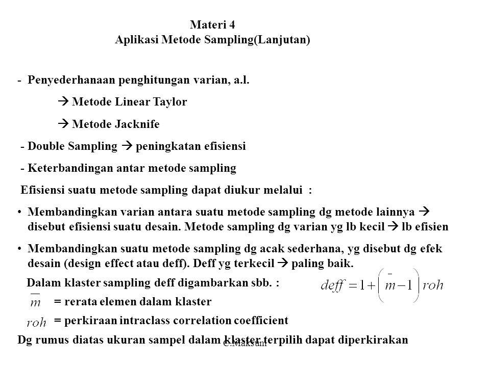 Materi 4 Aplikasi Metode Sampling(Lanjutan) - Penyederhanaan penghitungan varian, a.l.  Metode Linear Taylor  Metode Jacknife - Double Sampling  pe