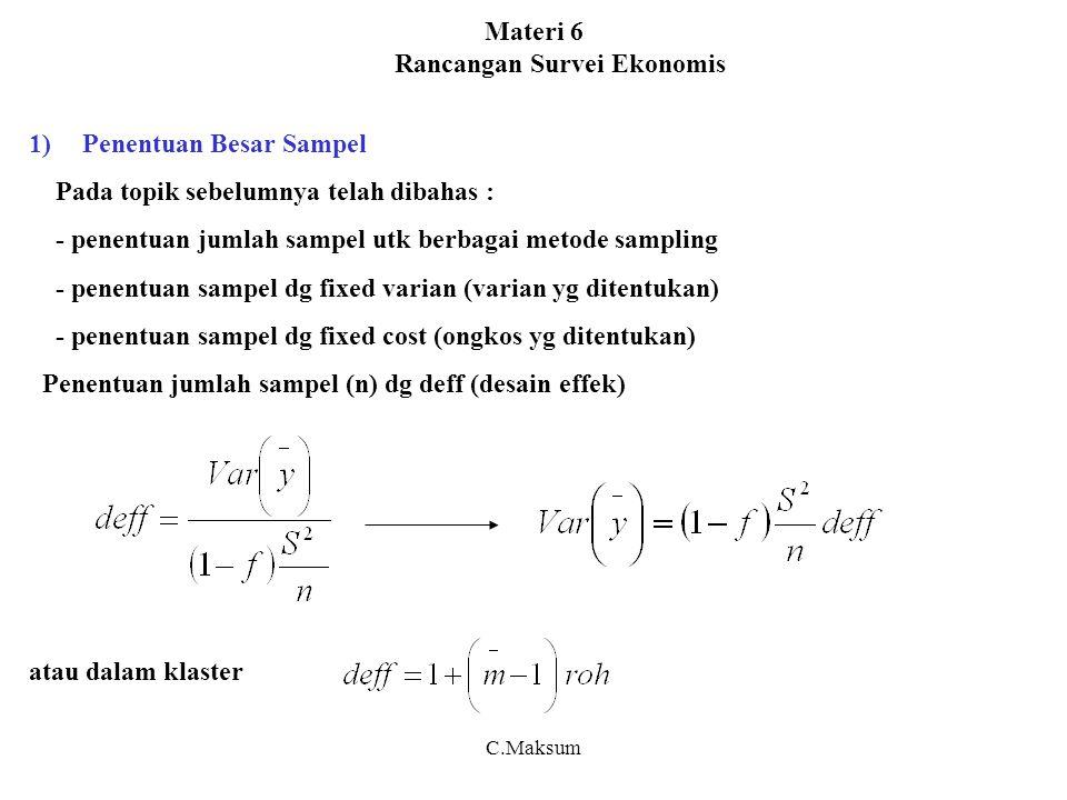 Materi 6 Rancangan Survei Ekonomis 1)Penentuan Besar Sampel Pada topik sebelumnya telah dibahas : - penentuan jumlah sampel utk berbagai metode sampli