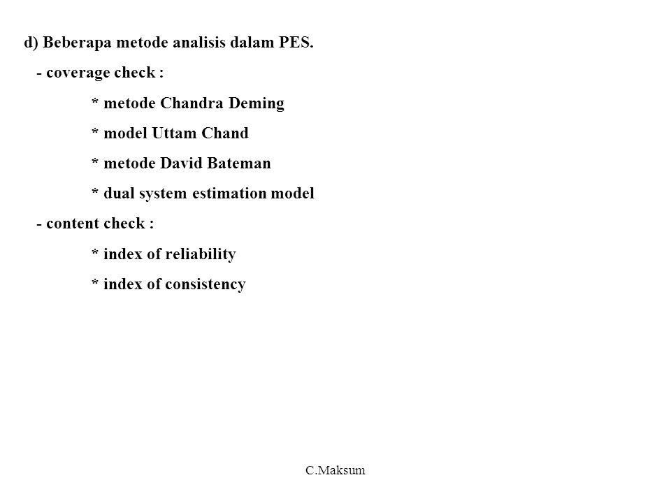 d) Beberapa metode analisis dalam PES. - coverage check : * metode Chandra Deming * model Uttam Chand * metode David Bateman * dual system estimation