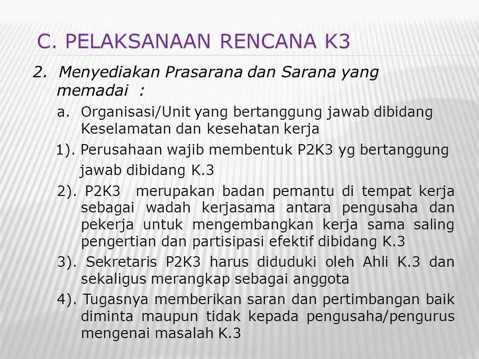 2. Menyediakan Prasarana dan Sarana yang memadai : a.Organisasi/Unit yang bertanggung jawab dibidang Keselamatan dan kesehatan kerja 1). Perusahaan wa