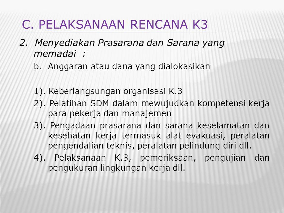 2. Menyediakan Prasarana dan Sarana yang memadai : b.Anggaran atau dana yang dialokasikan 1). Keberlangsungan organisasi K.3 2). Pelatihan SDM dalam m