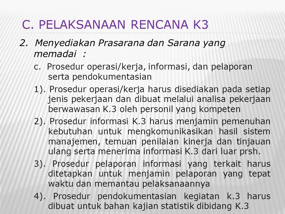 2. Menyediakan Prasarana dan Sarana yang memadai : c. Prosedur operasi/kerja, informasi, dan pelaporan serta pendokumentasian 1). Prosedur operasi/ker