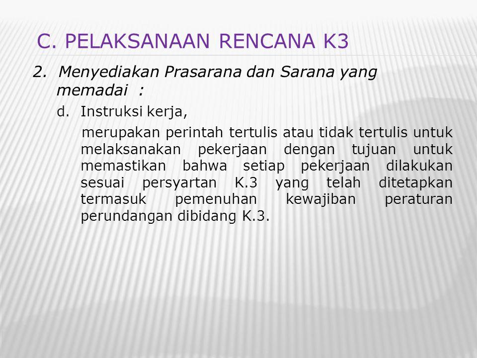 2. Menyediakan Prasarana dan Sarana yang memadai : d.Instruksi kerja, merupakan perintah tertulis atau tidak tertulis untuk melaksanakan pekerjaan den