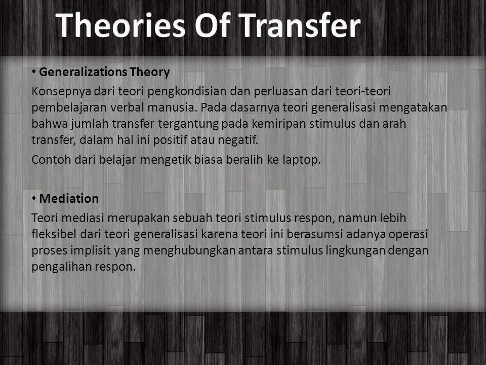 Generalizations Theory Konsepnya dari teori pengkondisian dan perluasan dari teori-teori pembelajaran verbal manusia.
