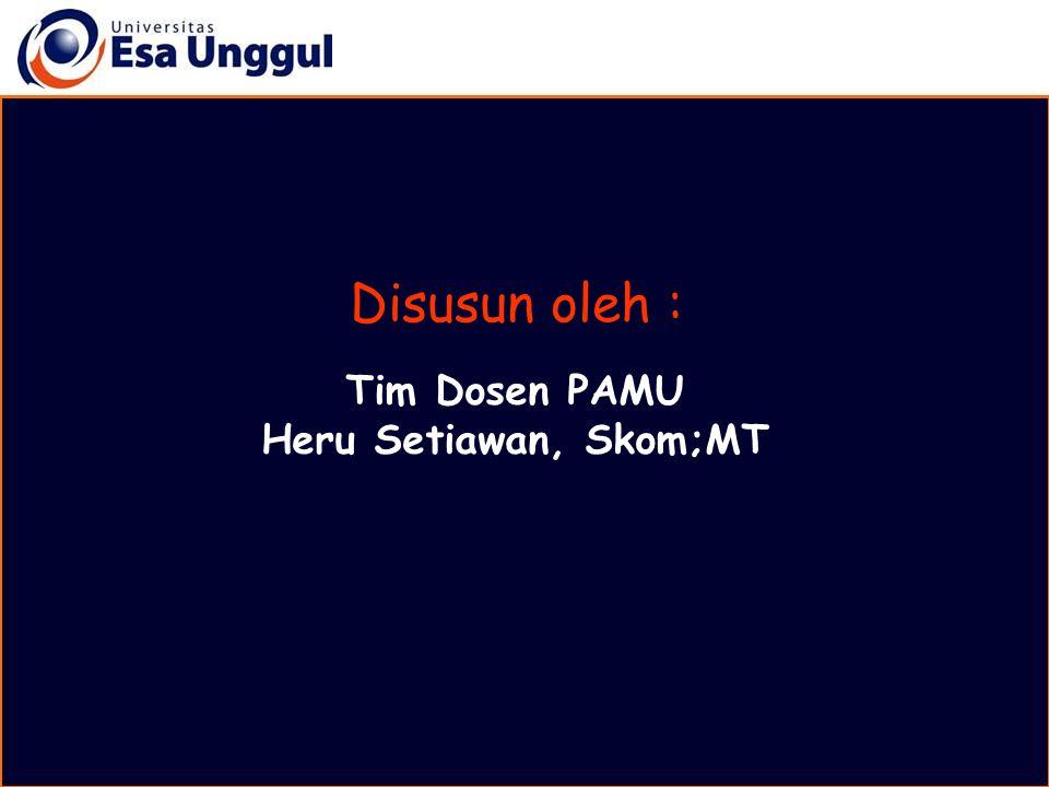 Tim Dosen PAMU Heru Setiawan, Skom;MT Disusun oleh :