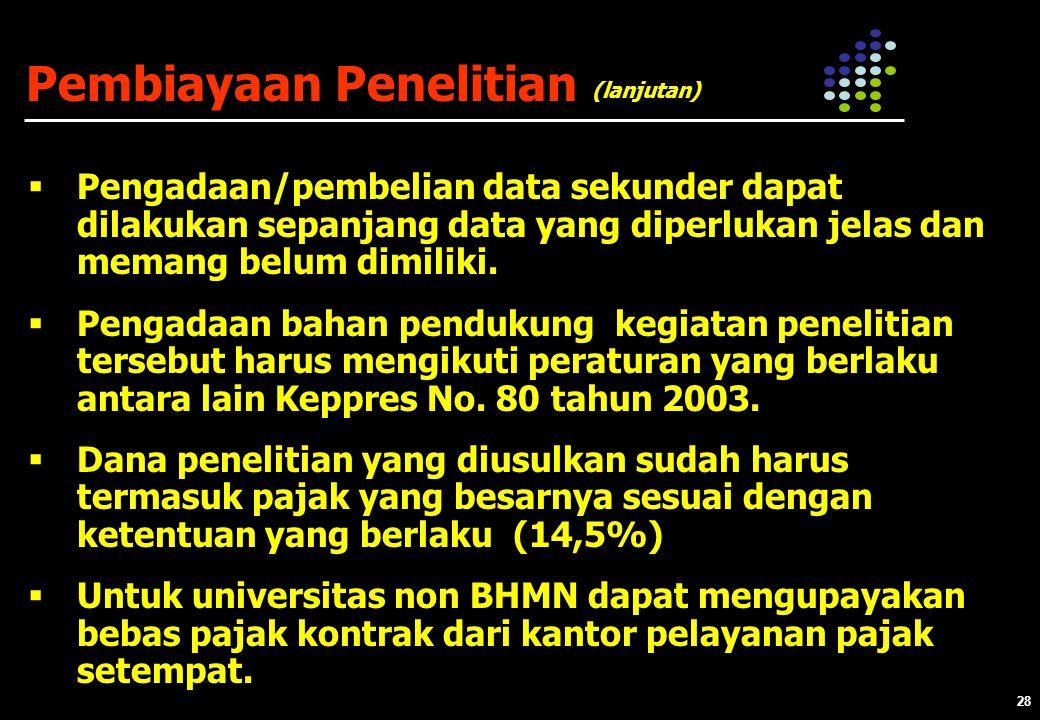 28  Pengadaan/pembelian data sekunder dapat dilakukan sepanjang data yang diperlukan jelas dan memang belum dimiliki.