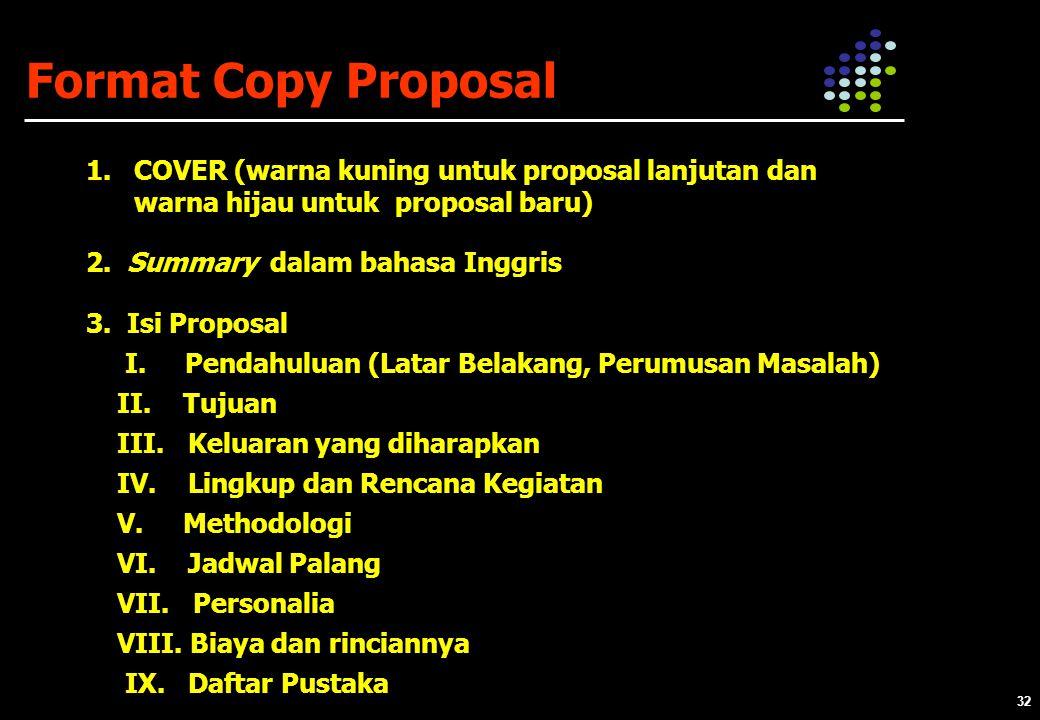 32 Format Copy Proposal 1.COVER (warna kuning untuk proposal lanjutan dan warna hijau untuk proposal baru) 2.