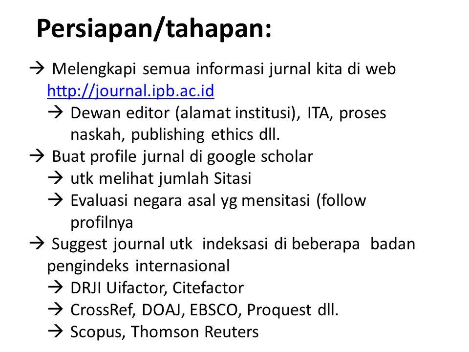Persiapan/tahapan:  Melengkapi semua informasi jurnal kita di web http://journal.ipb.ac.id http://journal.ipb.ac.id  Dewan editor (alamat institusi)