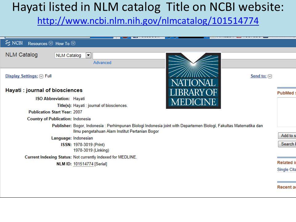 Hayati listed in NLM catalog Title on NCBI website: http://www.ncbi.nlm.nih.gov/nlmcatalog/101514774 http://www.ncbi.nlm.nih.gov/nlmcatalog/101514774