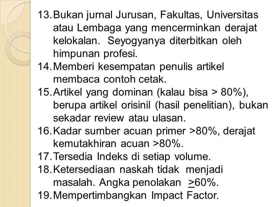 13.Bukan jurnal Jurusan, Fakultas, Universitas atau Lembaga yang mencerminkan derajat kelokalan.
