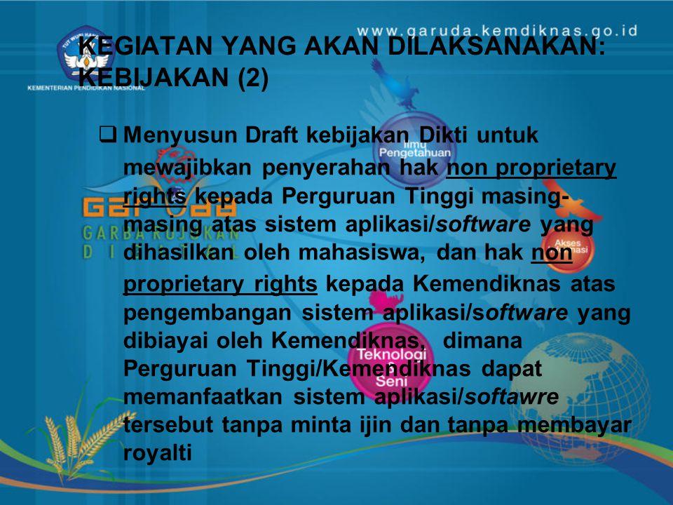 KEGIATAN YANG AKAN DILAKSANAKAN: KEBIJAKAN (1)  Menyusun kebijakan lintas Mentri mengenai pengelolaan database yang memuat informasi mengenai Indones